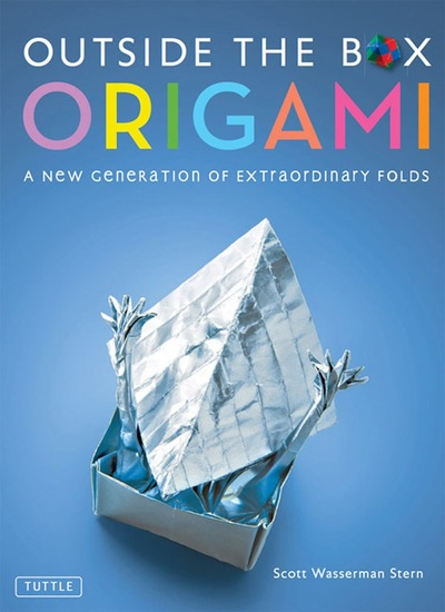 Outside the Box Origami - A New Generation of Extaordinary Folds - cover