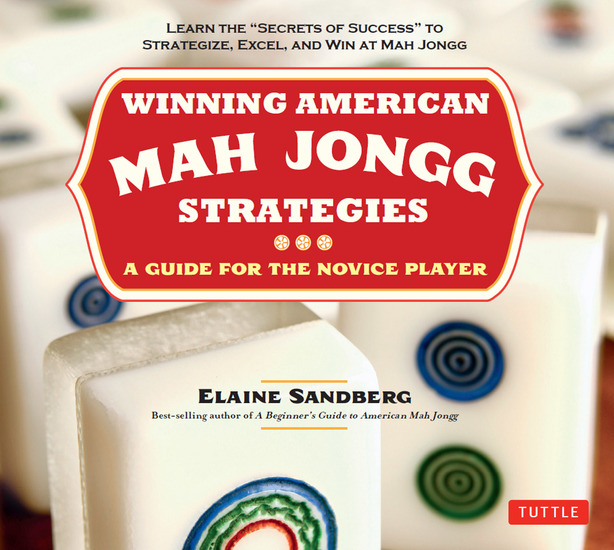 "Winning American Mah Jongg Strategies - A Guide for the Novice Player -Learn the ""Secrets of Success"" to Strategize Excel and Win at Mah Jongg - cover"