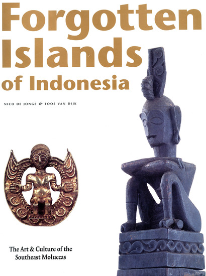 Forgotten Islands of Indonesia - The Art & Culture of the Southeast Moluccas - cover