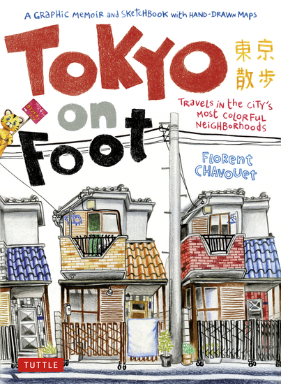 Tokyo on Foot - Travels in the City's Most Colorful Neighborhoods - cover
