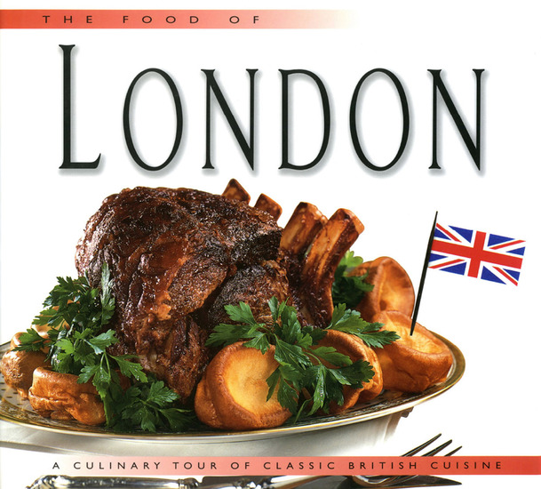 Food of London - A Culinary Tour of Classic British Cuisine - cover