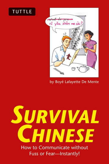Survival Chinese - How to Communicate without Fuss or Fear - Instantly! (Mandarin Chinese Phrasebook) - cover