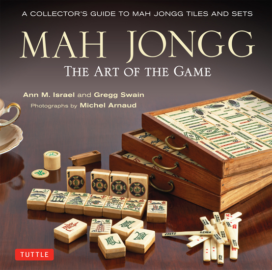 Mah Jongg: The Art of the Game - A Collector's Guide to Mah Jongg Tiles and Sets - cover