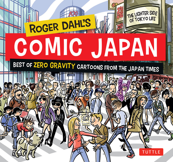 Roger Dahl's Comic Japan - Best of Zero Gravity Cartoons from The Japan Times-The Lighter Side of Tokyo Life - cover