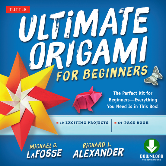 Ultimate Origami for Beginners - Perfect Kit for Beginners-Everything You Need is in This Box! [Downloadable Material Included] - cover