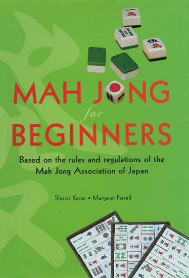 Mah Jong for Beginners - Based on the Rules and Regulations of the Mah Jong Association of Japan - cover