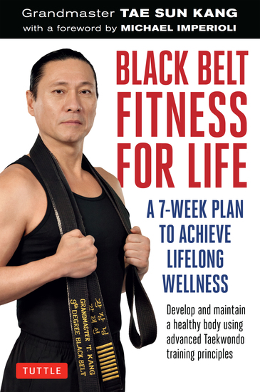 Black Belt Fitness for Life - A 7-Week Plan to Achieve Lifelong Wellness - cover