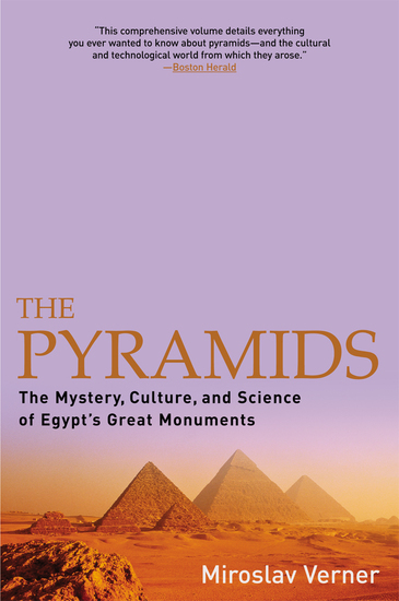 The Pyramids - The Mystery Culture and Science of Egypt's Great Monuments - cover