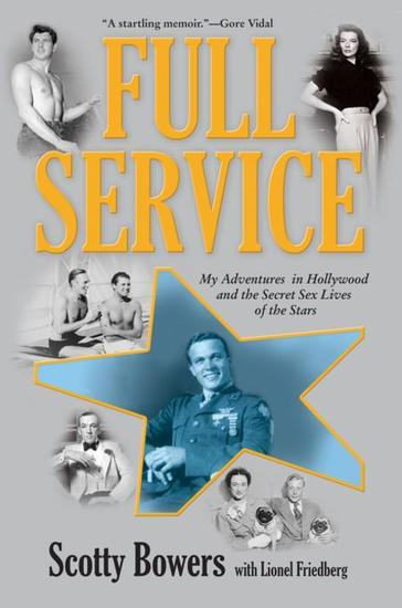 Full Service - My Adventures in Hollywood and the Secret Sex Lives of the Stars - cover
