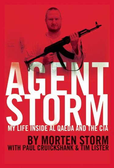 Agent Storm - My Life Inside al Qaeda and the CIA - cover