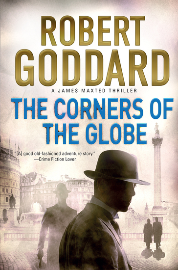 The Corners of the Globe - A James Maxted Thriller - cover