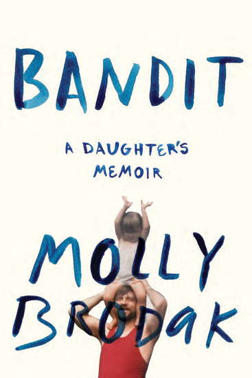 Bandit - A Daughter's Memoir - cover