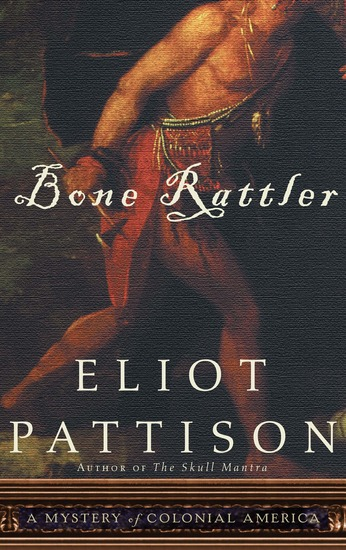 Bone Rattler - A Mystery of Colonial America - cover