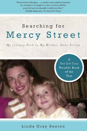 Searching for Mercy Street - My Journey Back to My Mother Anne Sexton - cover