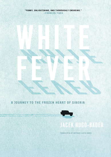 White Fever - A Journey to the Frozen Heart of Siberia - cover