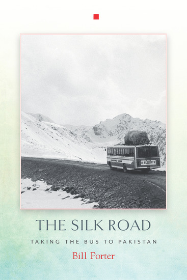 The Silk Road - Taking the Bus to Pakistan - cover