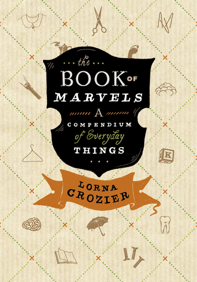 The Book of Marvels - A Compendium of Everyday Things - cover