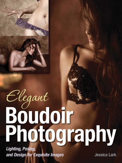 Elegant Boudoir Photography - Lighting Posing and Design for Exquisite Images - cover
