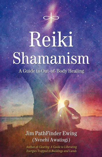 Reiki Shamanism - A Guide to Out-of-Body Healing - cover