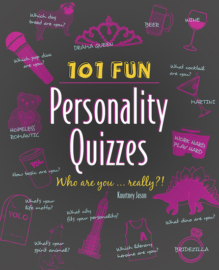 101 Fun Personality Quizzes - Who Are You Really?! - cover