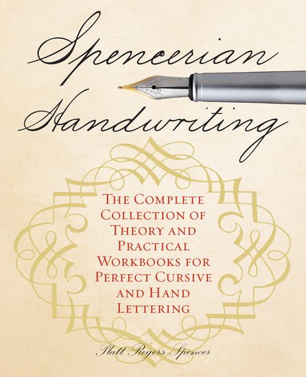 Spencerian Handwriting - The Complete Collection of Theory and Practical Workbooks for Perfect Cursive and Hand Lettering - cover