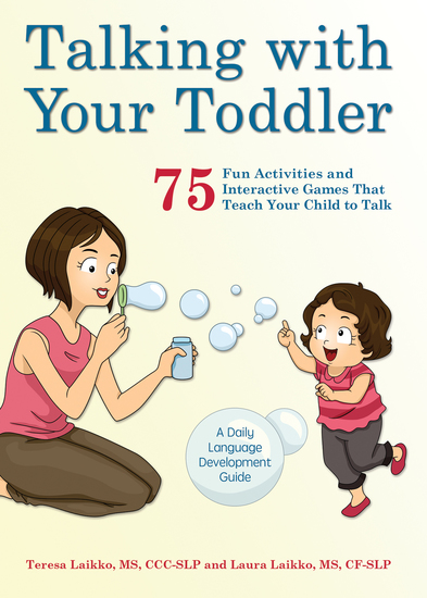 Talking with Your Toddler - 75 Fun Activities and Interactive Games that Teach Your Child to Talk - cover