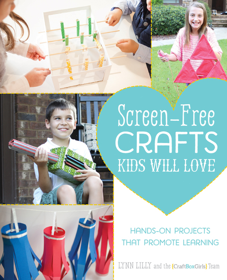 Screen-Free Crafts Kids Will Love - Fun Activities that Inspire Creativity Problem-Solving and Lifelong Learning - cover