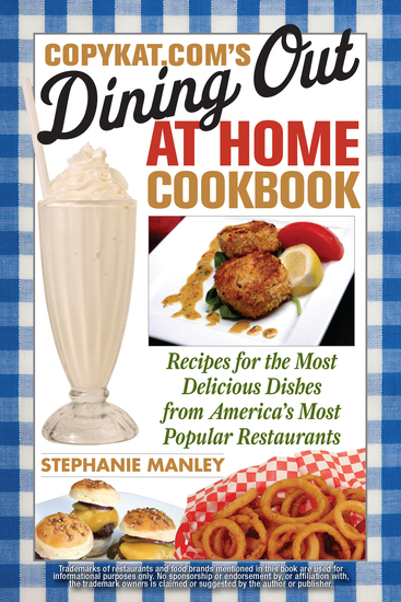 CopyKatcom's Dining Out at Home Cookbook - Recipes for the Most Delicious Dishes from America's Most Popular Restaurants - cover