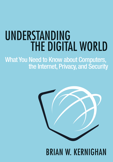 Understanding the Digital World - What You Need to Know about Computers the Internet Privacy and Security - cover