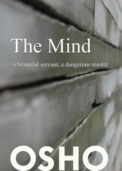 The Mind: a beautiful servant a dangerous master - cover