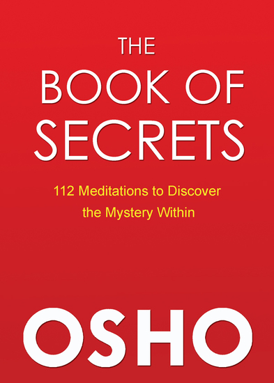 The Book of Secrets - 112 Meditations to Discover the Mystery Within - cover