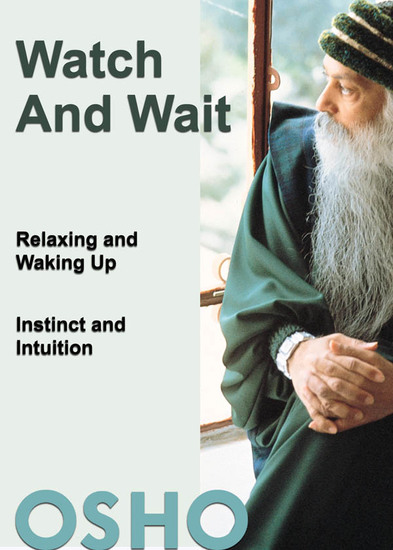 Watch and Wait - relaxing and waking up - instinct and intuition - cover