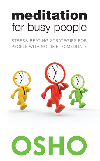 Meditation for Busy People - Stress-Beating Strategies for People with No Time to Meditate - cover
