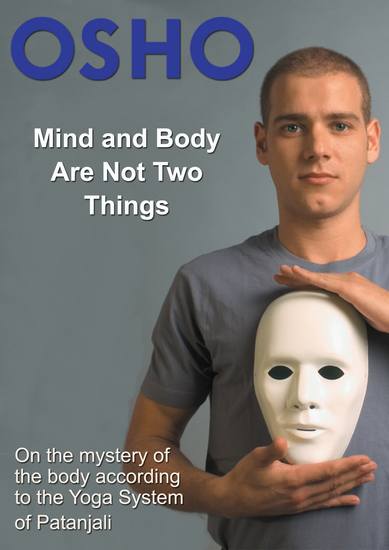 Mind and Body Are Not Two Things - on the mystery of the body according to the yoga system of Patanjali - cover