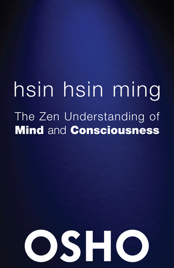 Hsin Hsin Ming - The Zen Understanding of Mind and Consciousness - cover