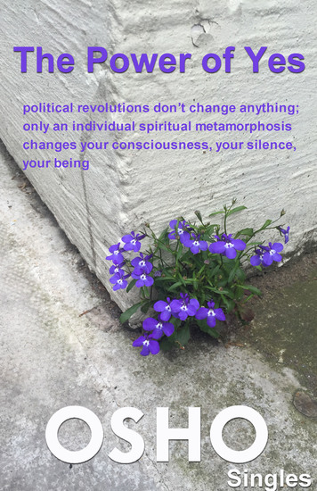 The Power of Yes - political revolutions don't change anything only an individual spiritual metamorphosis changes your consciousness your silence your being - cover