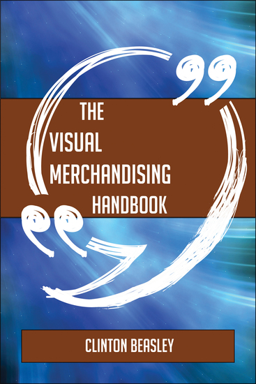The Visual merchandising Handbook - Everything You Need To Know About Visual merchandising - cover