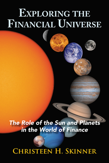 Exploring the Financial Universe - The Role of the Sun and Planets in the World of Finance - cover
