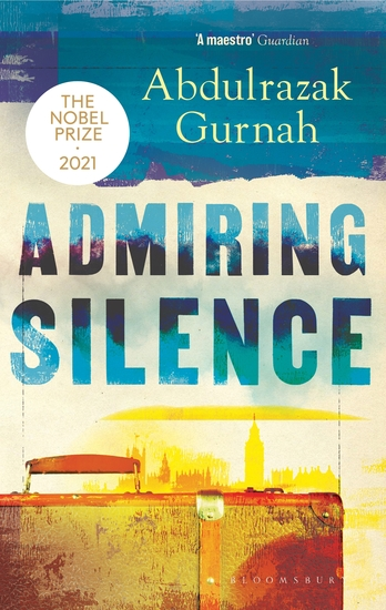Admiring Silence - By the winner of the Nobel Prize in Literature 2021 - cover