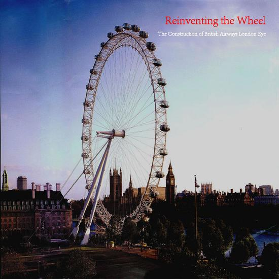 Reinventing the Wheel - The Construction of British Airways London Eye - cover