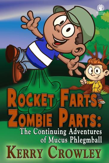 Rocket Farts Zombie Parts: The Continuing Adventures of Mucus Phlegmball - The Adventures of Mucus Phlegmball - cover