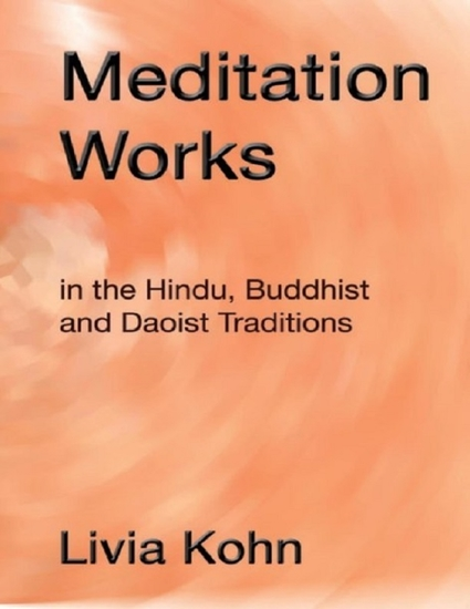 Meditation Works:In the Daoist Buddhist and Hindu Traditions - cover