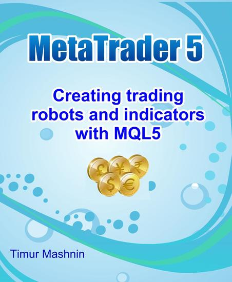 MQL5 programming language: Advanced use of the trading platform MetaTrader 5 Creating trading robots and indicators - cover