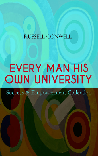 EVERY MAN HIS OWN UNIVERSITY – Success & Empowerment Collection - How to Achieve Success Through Observation - cover