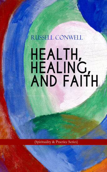 HEALTH HEALING AND FAITH (Spirituality & Practice Series) - New Thought Book on Effective Prayer Spiritual Growth and Healing - cover