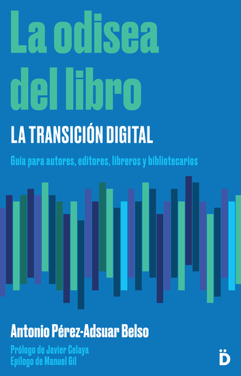 La odisea del libro: la transición digital - Guía para autores editores libreros y bibliotecarios - cover