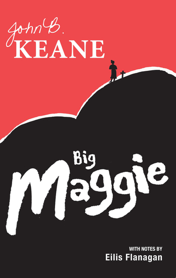 Big Maggie - Schools edition with notes by Eilis Flanagan - cover