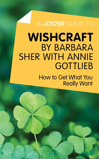 A Joosr Guide to Wishcraft by Barbara Sher with Annie Gottlieb - How to Get What You Really Want - cover
