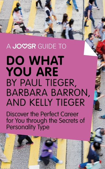 A Joosr Guide to Do What You Are by Paul Tieger Barbara Barron and Kelly Tieger - Discover the Perfect Career for You through the Secrets of Personality Type - cover