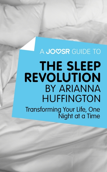 A Joosr Guide to The Sleep Revolution by Arianna Huffington - Transforming Your Life One Night at a Time - cover